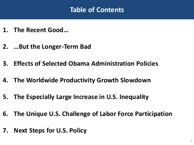 Table of Contents 1 1. The Recent Good… 2. …But the Longer-Term Bad 3. Effects of Selected Obama Administration Policies 4...