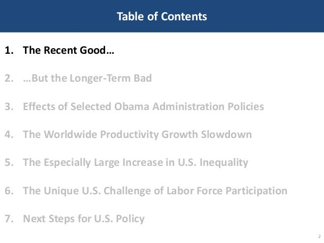 Table of Contents 2 1. The Recent Good… 2. …But the Longer-Term Bad 3. Effects of Selected Obama Administration Policies 4...