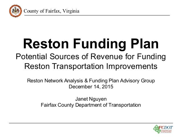 County of Fairfax, Virginia Reston Funding Plan Potential Sources of Revenue for Funding Reston Transportation Improvement...