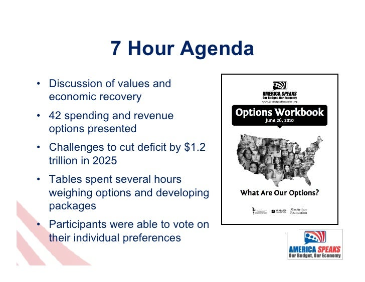 7 Hour Agenda• Discussion of values and   economic recovery• 42 spending and revenue   options presented• Challenges to...