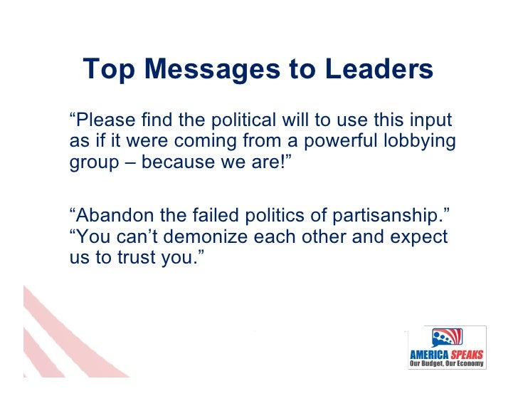 """Top Messages to Leaders""""Please find the political will to use this inputas if it were coming from a powerful lobbyinggroup..."""