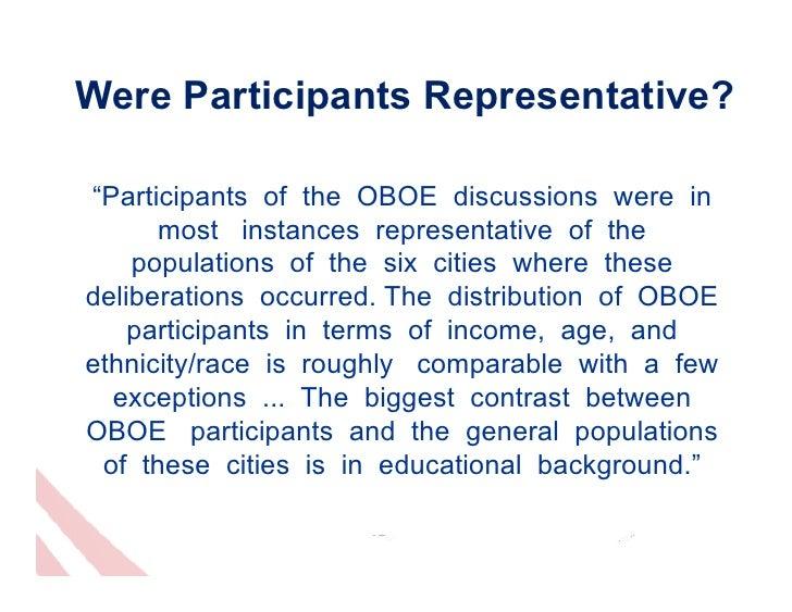 "Were Participants Representative?""Participants of the OBOE discussions were in      most instances representative of the  ..."