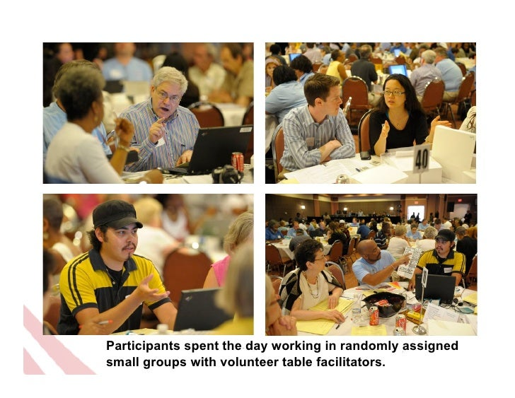 Participants spent the day working in randomly assignedsmall groups with volunteer table facilitators.