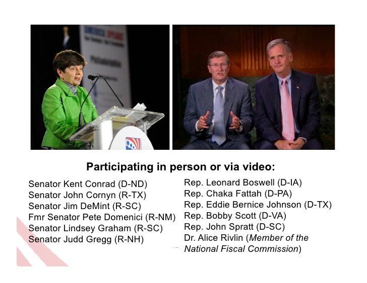 Participating in person or via video:Senator Kent Conrad (D-ND)         Rep. Leonard Boswell (D-IA)Senator John Cornyn (R-...