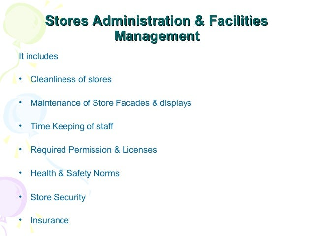 Stores Administration & Facilities Management It includes •  Cleanliness of stores  •  Maintenance of Store Facades & disp...
