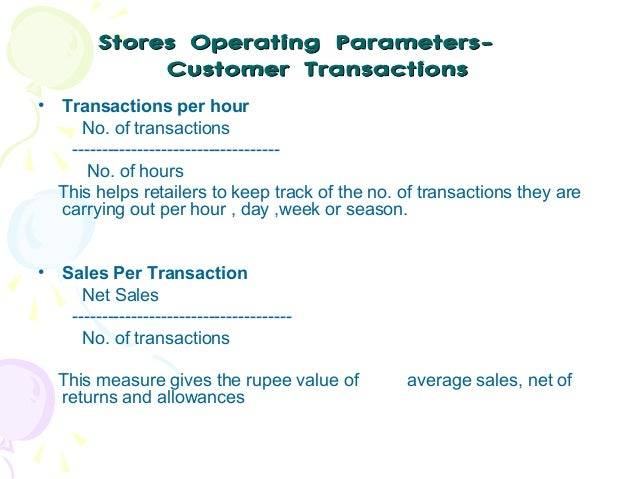Stores Operating ParametersCustomer Transactions •  Transactions per hour No. of transactions ----------------------------...