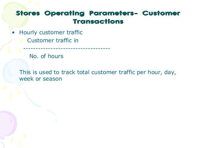 Stores Operating Parameters- Customer Transactions • Hourly customer traffic Customer traffic in -------------------------...