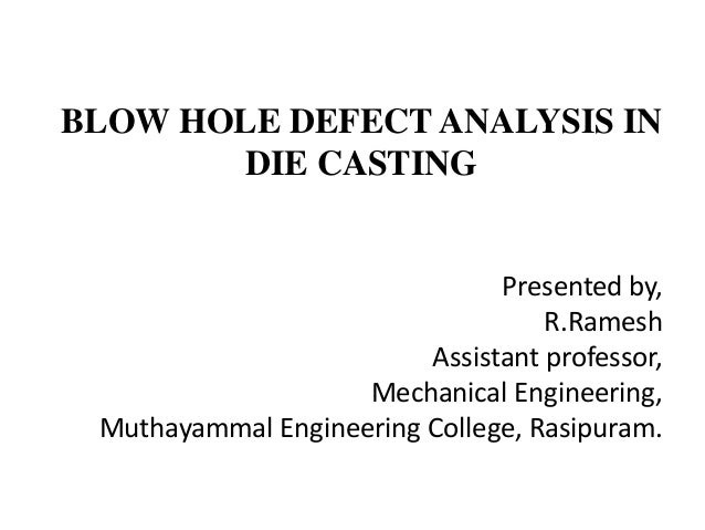 Blow Hole Defect Analysis in Die Casting