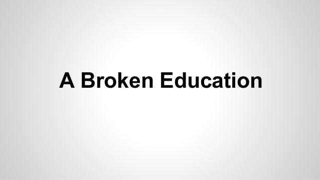 A Broken Education