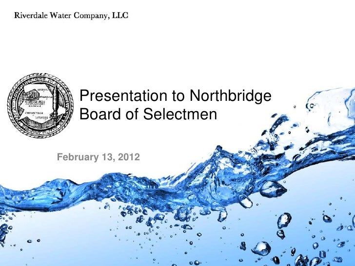 Presentation to Northbridge    Board of SelectmenFebruary 13, 2012