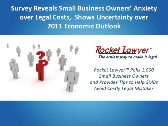 Survey Reveals Small Business Owners' Anxiety over Legal Costs, Shows Uncertainty over 2011 Economic Outlook