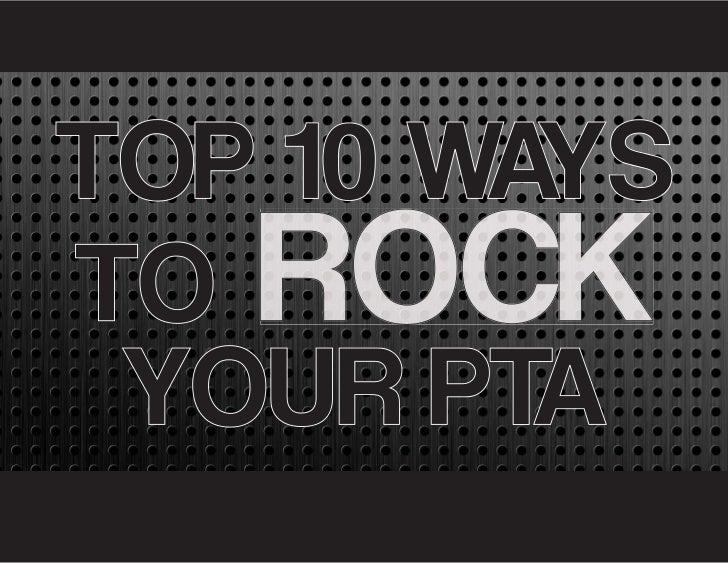 TOP 10 WAYSTO YOUR PTA