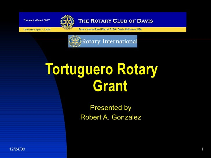 Tortuguero Rotary  Grant   Presented by Robert A. Gonzalez