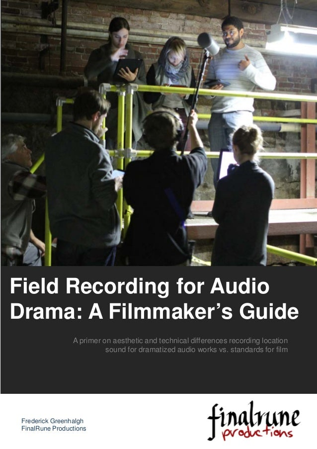 A primer on aesthetic and technical differences recording location sound for dramatized audio works vs. standards for film...