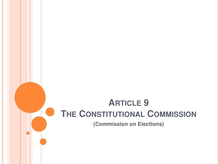 Article 9 The Constitutional Commission<br />(Commission on Elections)<br />