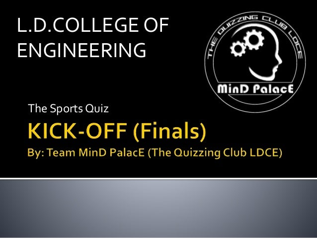 The Sports Quiz L.D.COLLEGE OF ENGINEERING