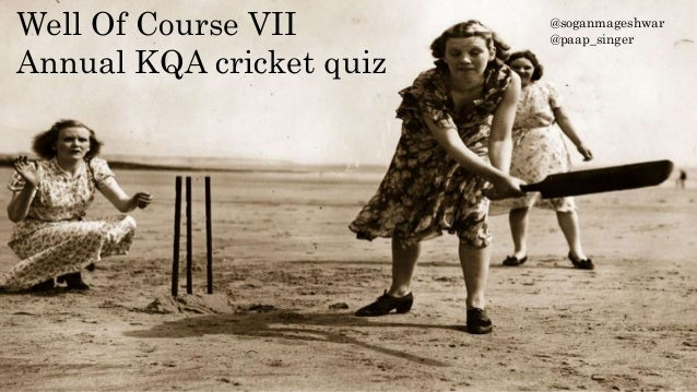 Well Of Course VII Annual KQA cricket quiz @soganmageshwar @paap_singer