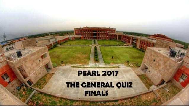 PEARL 2017 THE GENERAL QUIZ FINALS
