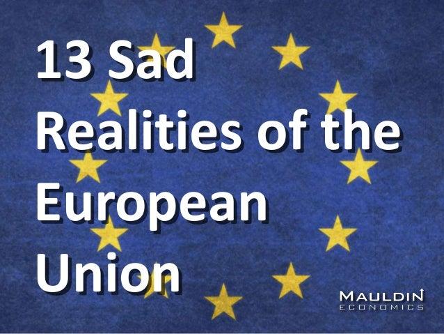 13 Sad Realities of the European Union