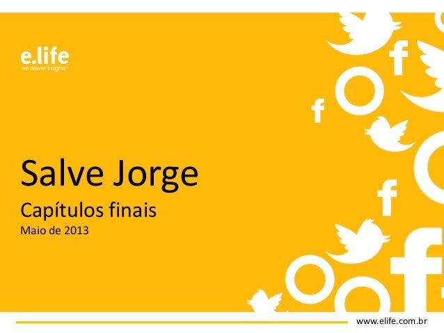www.elife.com.brSalve JorgeCapítulos finaisMaio de 2013