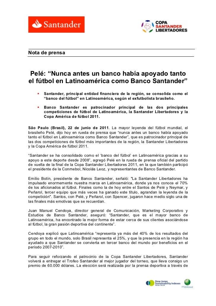 """Nota de prensaPelé: """"Nunca antes un banco había apoyado tantoel fútbol en Latinoamérica como Banco Santander""""     §   San..."""