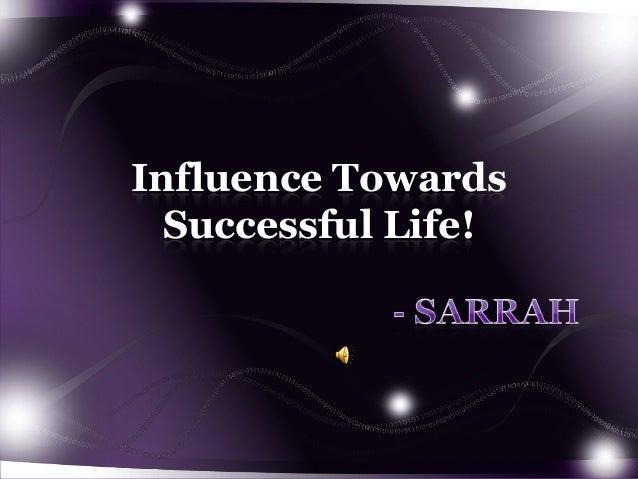 Influence Towards Successful Life!