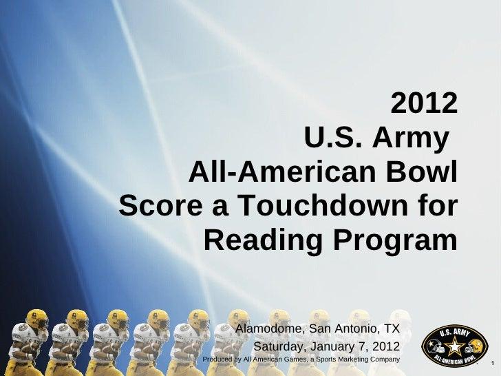 2012 U.S. Army  All-American Bowl Score a Touchdown for Reading Program Alamodome, San Antonio, TX Saturday, January 7, 20...