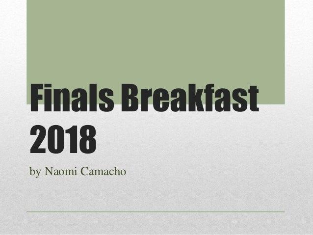 Finals Breakfast 2018 by Naomi Camacho