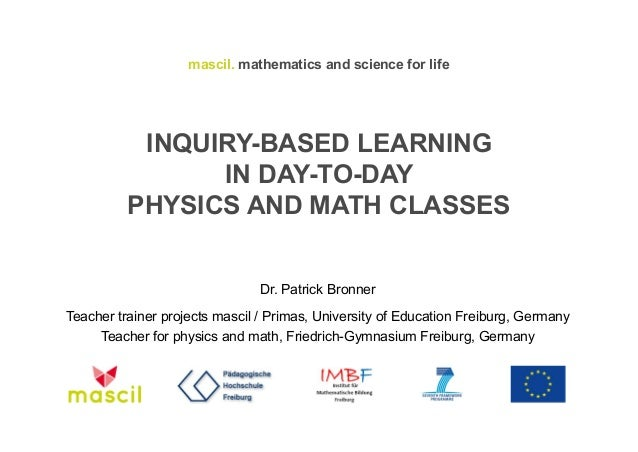 Inquiry Based Learning In Physics And Maths Classes Patrick Bronner