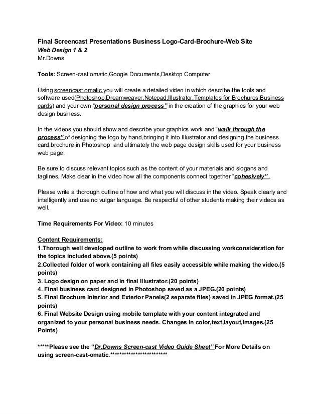 FinalScreencastPresentationsBusinessLogoCardBrochureWebSite WebDesign1&2 Mr.Downs Tools:Screencastomatic,Go...