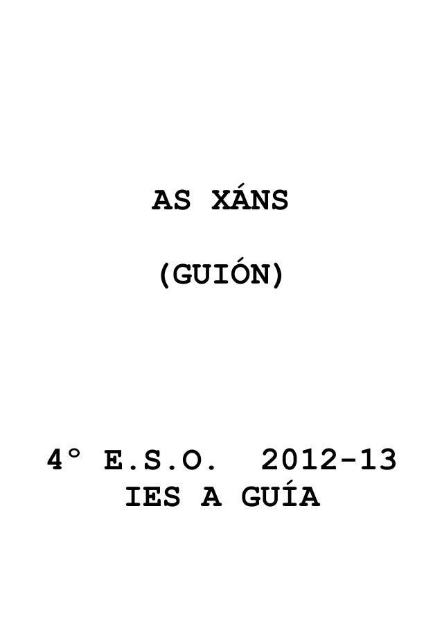 AS XÁNS (GUIÓN) 4º E.S.O. 2012-13 IES A GUÍA