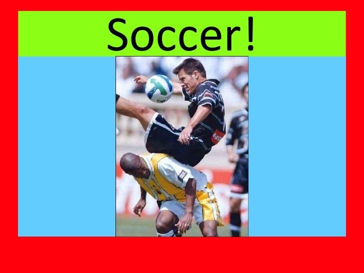 Soccer!<br />