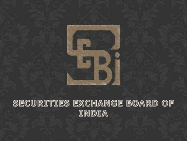 o SEBI (Securities Exchange Board of India) was constituted on April 12, 1988 as a non-statutory body. o It is an apex bod...