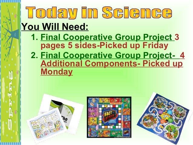 You Will Need:1. Final Cooperative Group Project 3pages 5 sides-Picked up Friday2. Final Cooperative Group Project- 4Addit...