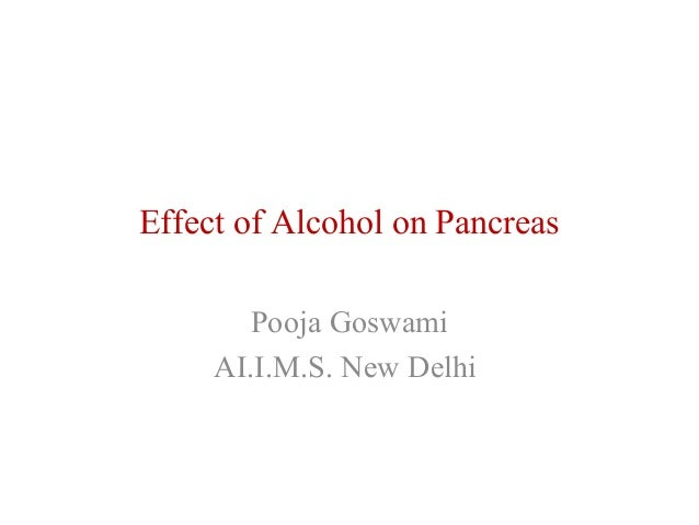 Effect of Alcohol on Pancreas  Pooja Goswami  AI.I.M.S. New Delhi