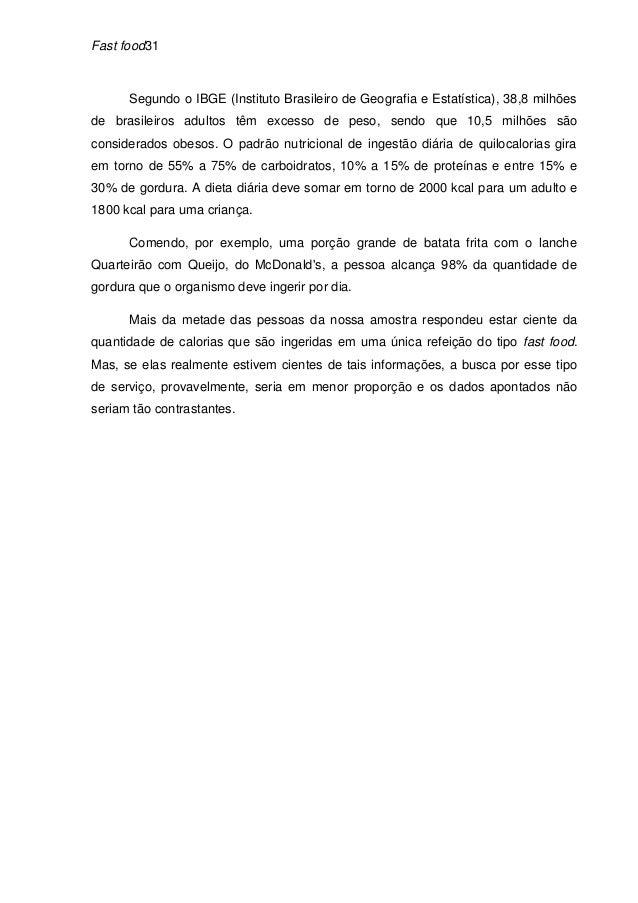 Fast food31      Segundo o IBGE (Instituto Brasileiro de Geografia e Estatística), 38,8 milhõesde brasileiros adultos têm ...