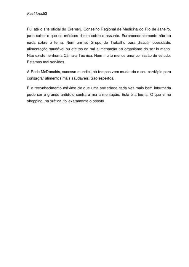 Fast food53Fui até o site oficial do Cremerj, Conselho Regional de Medicina do Rio de Janeiro,para saber o que os médicos ...
