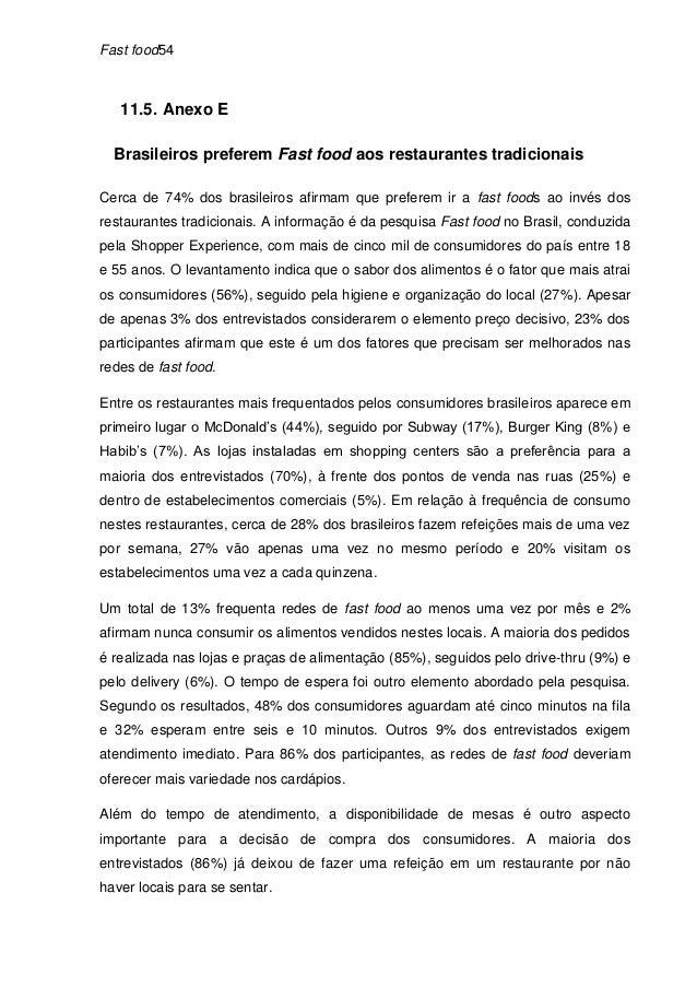 Fast food54   11.5. Anexo E  Brasileiros preferem Fast food aos restaurantes tradicionaisCerca de 74% dos brasileiros afir...