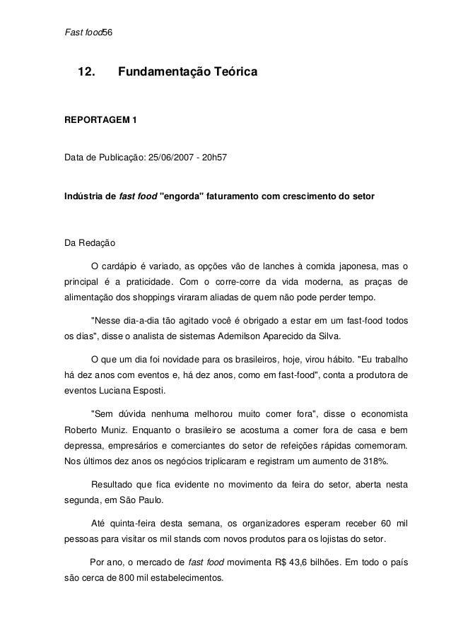 """Fast food56   12.        Fundamentação TeóricaREPORTAGEM 1Data de Publicação: 25/06/2007 - 20h57Indústria de fast food """"en..."""