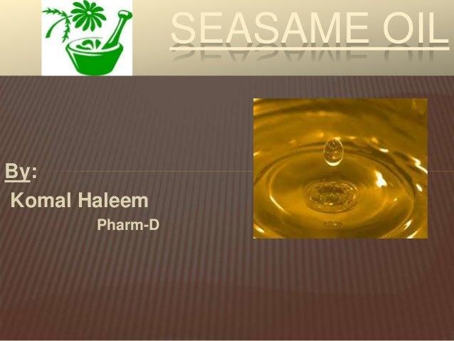 By: Komal Haleem Pharm-D SEASAME OIL