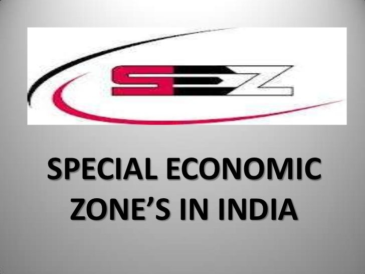 SPECIAL ECONOMIC ZONE'S IN INDIA