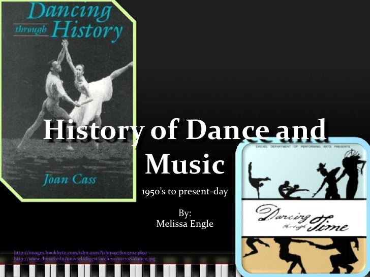 History of Dance and Music<br />1950's to present-day<br />By:<br />Melissa Engle<br />http://images.bookbyte.com/isbn.asp...
