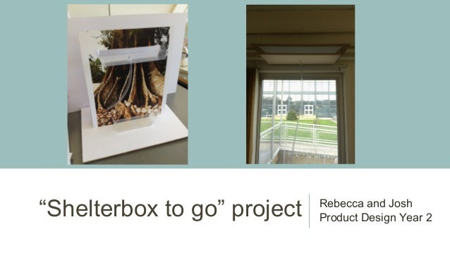 """""""Shelterbox to go"""" project Rebecca and JoshProduct Design Year 2"""