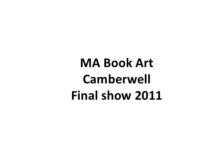 MA Book Art CamberwellFinal show 2011<br />