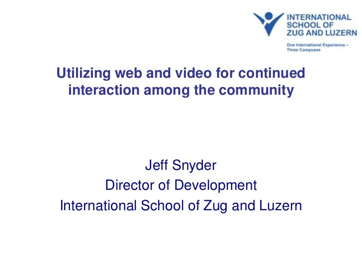 Utilizing web and video for continued interaction among the community<br />Jeff Snyder<br />Director of Development<br />I...