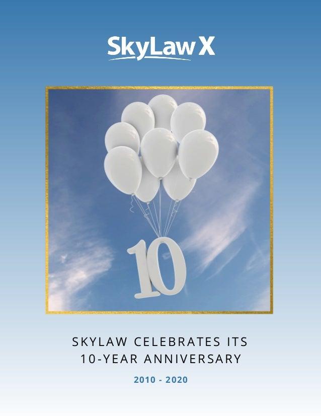 SKYLAW CELEBRATES ITS 2010 - 2020 10-YEAR ANNIVERSARY