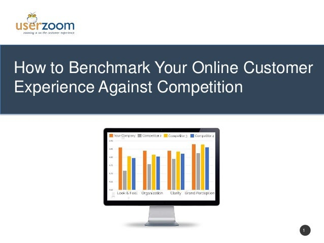 How to Benchmark Your Online Customer  Experience Against Competition  1