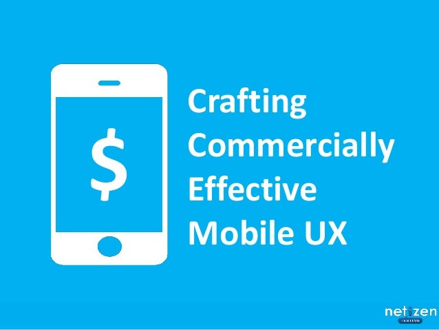 Crafting Commercially Effective Mobile UX $