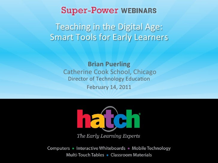 Teaching in the Digital Age: Smart Tools for Early Learners                 Brian Puerling      ...