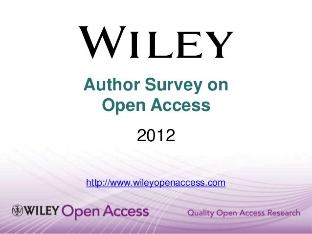 Author Survey on  Open Access          2012http://www.wileyopenaccess.com